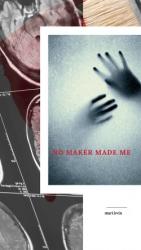 No Maker Made Me (СИ)